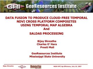 DATA FUSION TO PRODUCE CLOUD-FREE TEMPORAL NDVI CROSS PLATFORM COMPOSITES  USING TEMPORAL MAP ALGEBRA And  SALDAS PROCES