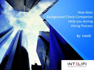 How does Background Check Companies Help you during Hiring Process