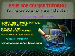 BSHS 302 Academic Coach/uophelp