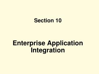 Section 10 Enterprise Application Integration