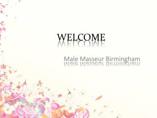 Professional Male Masseur in Birmingham