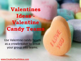 Valentines Ideas - Valentine Candy Teams