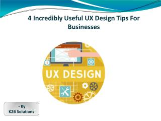 4 Incredibly Useful UX Design Tips For Businesses