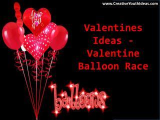 Valentines Ideas - Valentine Balloon Race