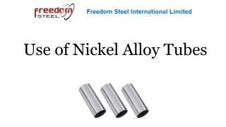 Use of Nickel Alloy Tubes