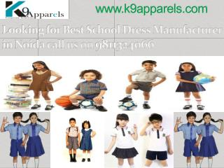 Looking for best school dress manufacturer in noida call us