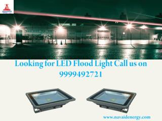 Looking For LED Flood Light Call us on 9999492721