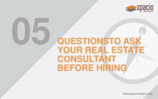 5 Questions to ask real estate consultant before hiring