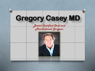 Gregory M Casey DDS