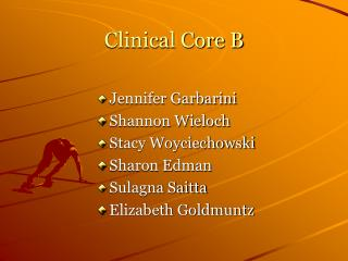 Clinical Core B