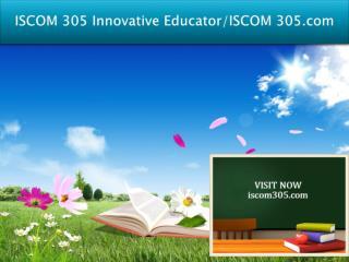 ISCOM 305 Innovative Educator/ISCOM 305.com