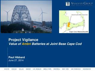 Project Vigilance V alue of  Ambri  Batteries at Joint Base Cape Cod