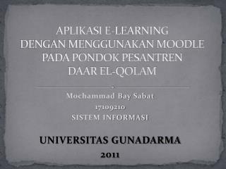 APLIKASI E-LEARNING  DENGAN MENGGUNAKAN MOODLE  PADA PONDOK PESANTREN  DAAR EL-QOLAM