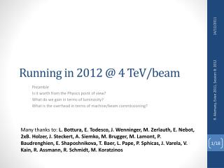 Running in 2012 @ 4  TeV /beam