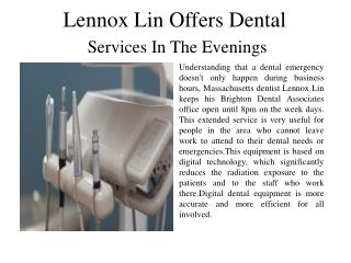Lennox Lin Offers Dental Services In The Evenings