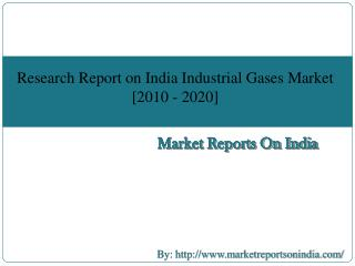 Research Report on India Industrial Gases Market [2010 - 2020]