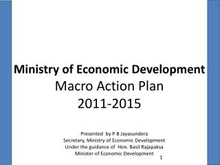 Ministry of Economic Development Macro Action Plan   2011-2015