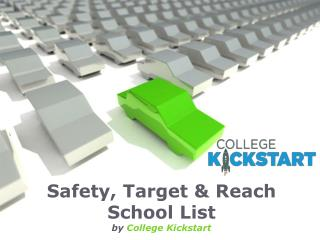College-Kickstart - Target schools & safety school