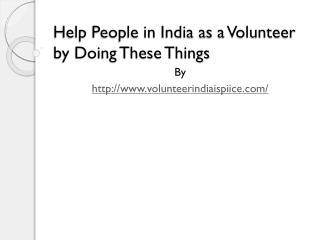 Help People in India as a Volunteer by Doing These Things