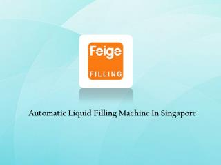 Automatic Liquid Filling machine Singapore