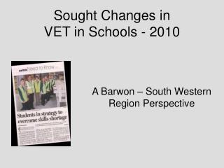 Sought Changes in VET in Schools - 2010