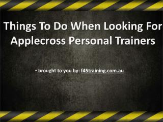 Things To Do When Looking For Applecross Personal Trainers