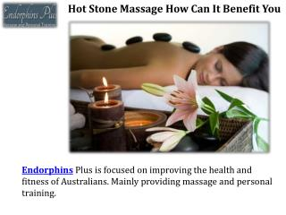 Hot stone massage  how can it benefit you