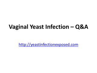 Vaginal Yeast Infection-Q&A