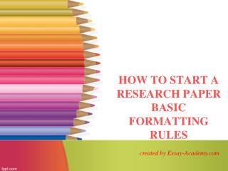 How to start a Research Paper Basic Formatting