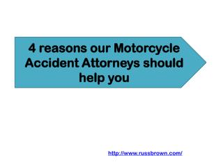 4 reasons our Motorcycle Accident Attorneys should help you