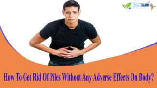 How To Get Rid Of Piles Without Any Adverse Effects On Body?