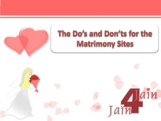 The Do's and Don'ts for the Matrimony Sites