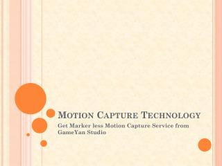 Motion Capture Technology