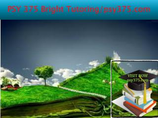 PSY 375 Bright Tutoring/psy375.com