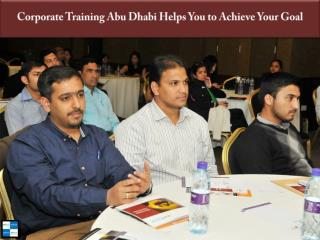 Corporate Training Abu Dhabi Helps You to Achieve Your Goal