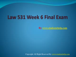 LAW 531 Week 6 Final Exam