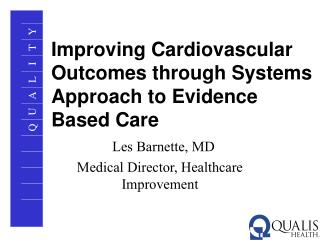 Improving Cardiovascular Outcomes through Systems Approach to Evidence Based Care