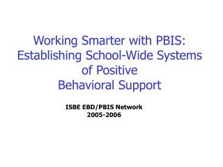 Working Smarter with PBIS: Establishing School-Wide Systems of Positive  Behavioral Support