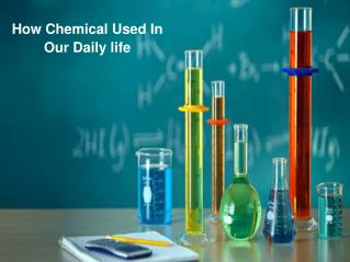 How Chemical Uses In Our Daily life