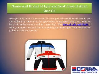 Name and Brand of Lyle and Scott Says It All in One Go