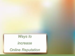 Ways to increase Online Reputation