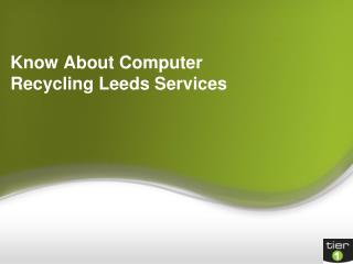 Know About Computer Recycling Leeds Services