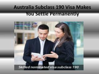 Australia Subclass 190 Visa Makes You Settle Permanently