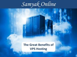 The Great Benefits of VPS Hosting