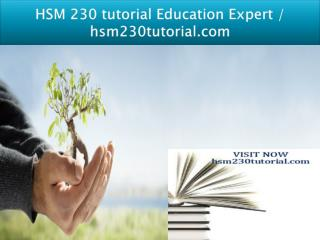 HSM 230 tutorial Education Expert / hsm230tutorial.com
