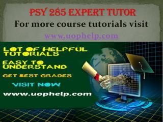 PSY 285  expert tutor/ uophelp
