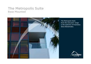 Metropolis (Base Mounted) Frameless Balustrade System by Axiom Group