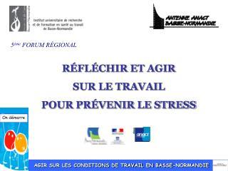 AGIR SUR LES CONDITIONS DE TRAVAIL EN BASSE-NORMANDIE