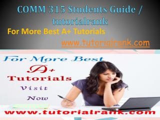 COMM 315 Students Guide / Tutorialrank.com