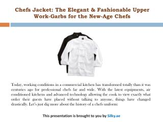 Chefs Jacket: The Elegant & Fashionable Upper Work-Garbs for the New-Age Chefs